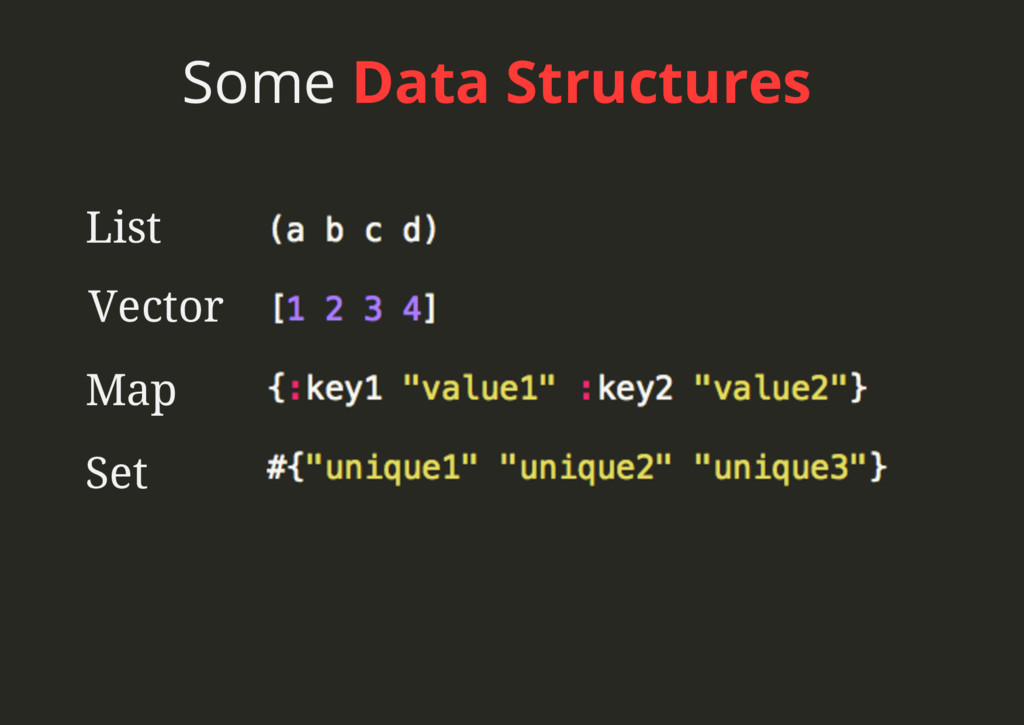 Some Data Structures List Vector Map Set