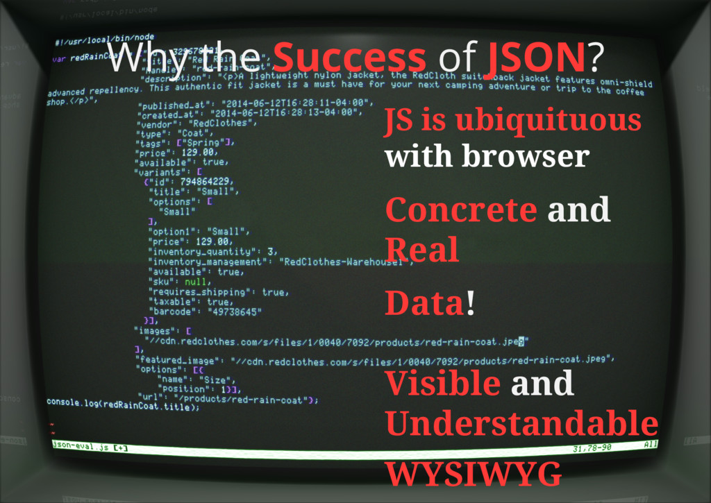 Why the Success of JSON? Concrete and Real Visi...
