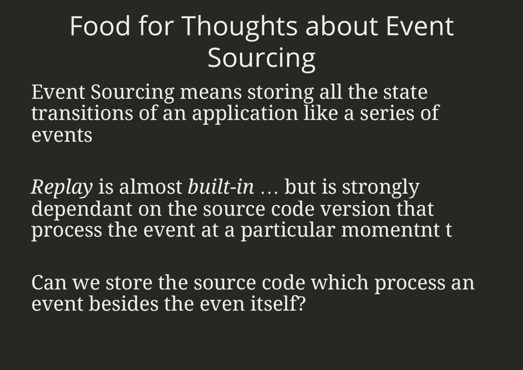 Food for Thoughts about Event Sourcing Event So...