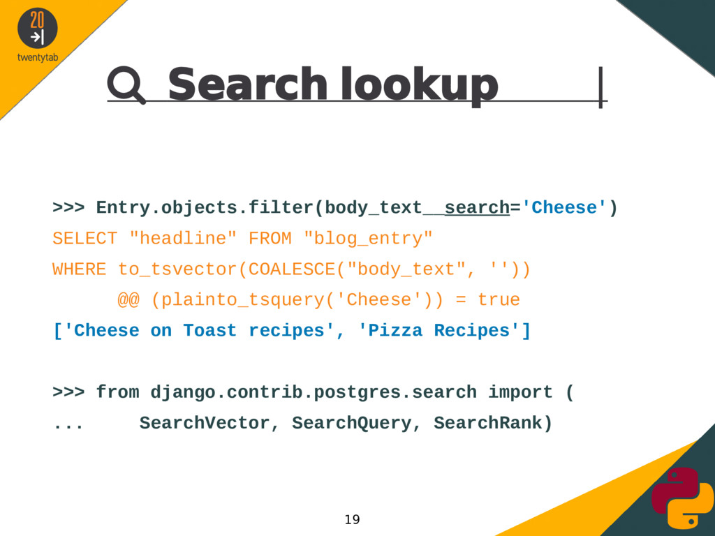  Search lookup | >>> Entry.objects.filter(body...