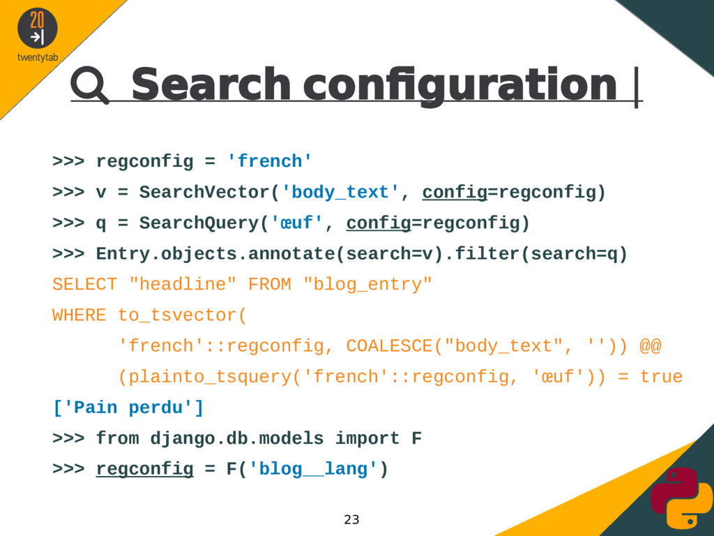  Search confguration | >>> regconfig = 'french...