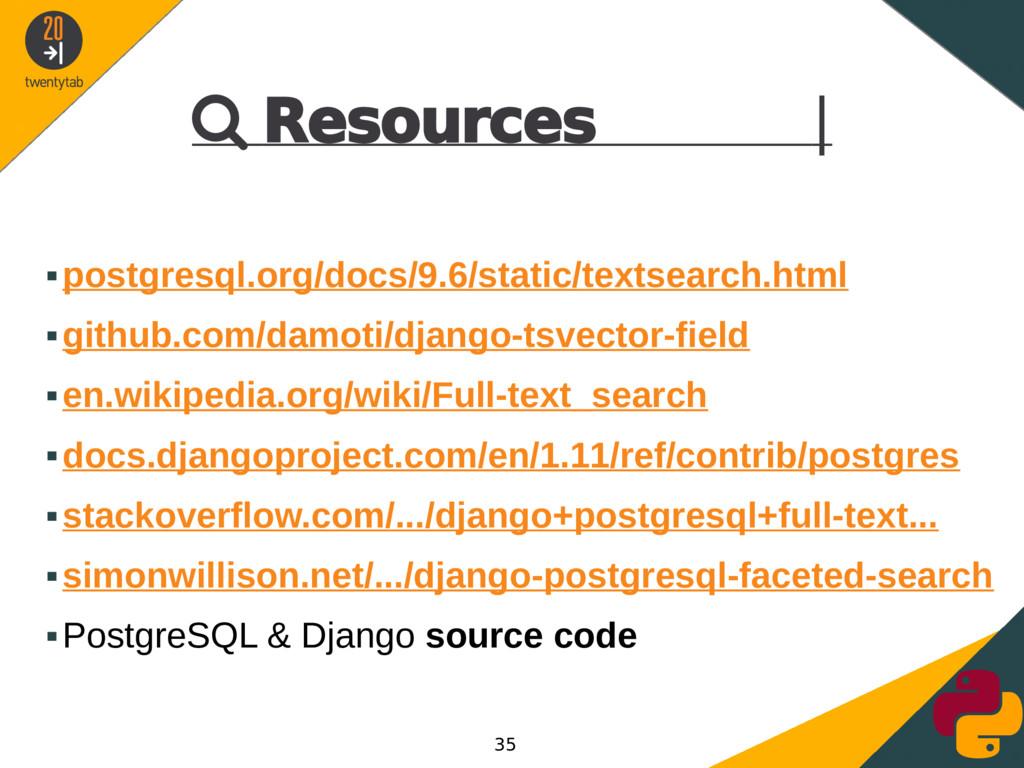  Resources | ▪postgresql.org/docs/9.6/static/t...
