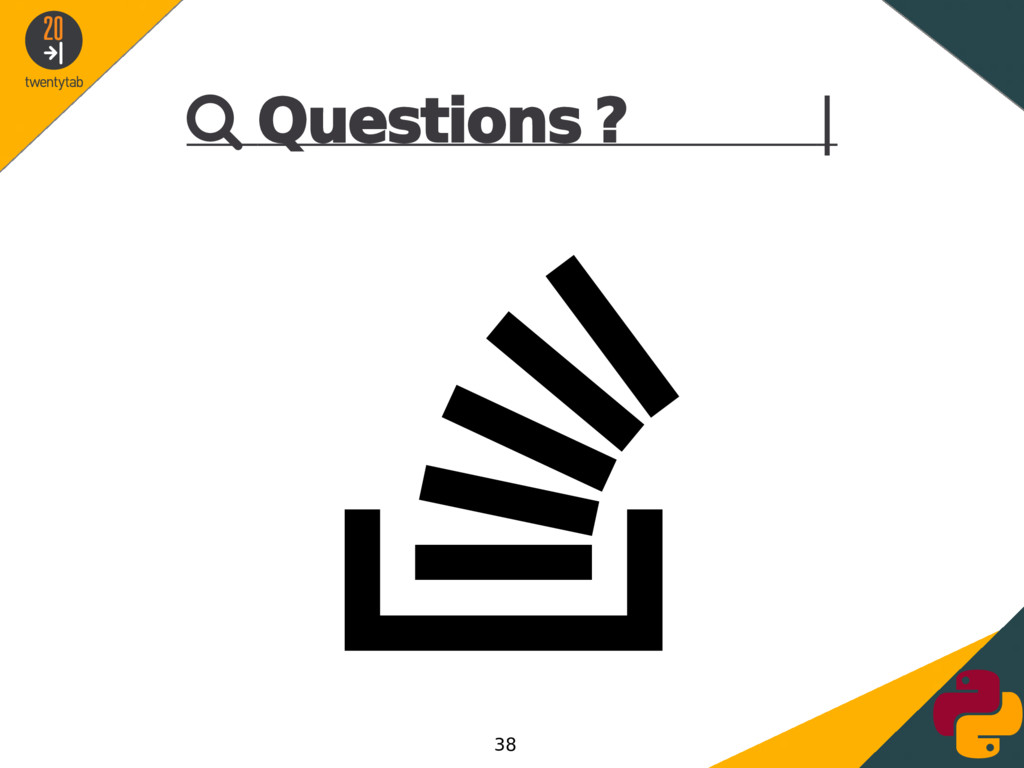  Questions ? |  38