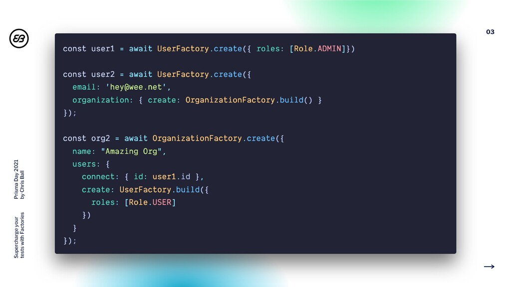 03 Supercharge your tests with Factories Prisma...