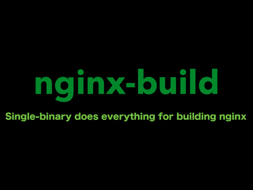 nginx-build 4JOHMFCJOBSZEPFTFWFSZUIJOHGPSC...