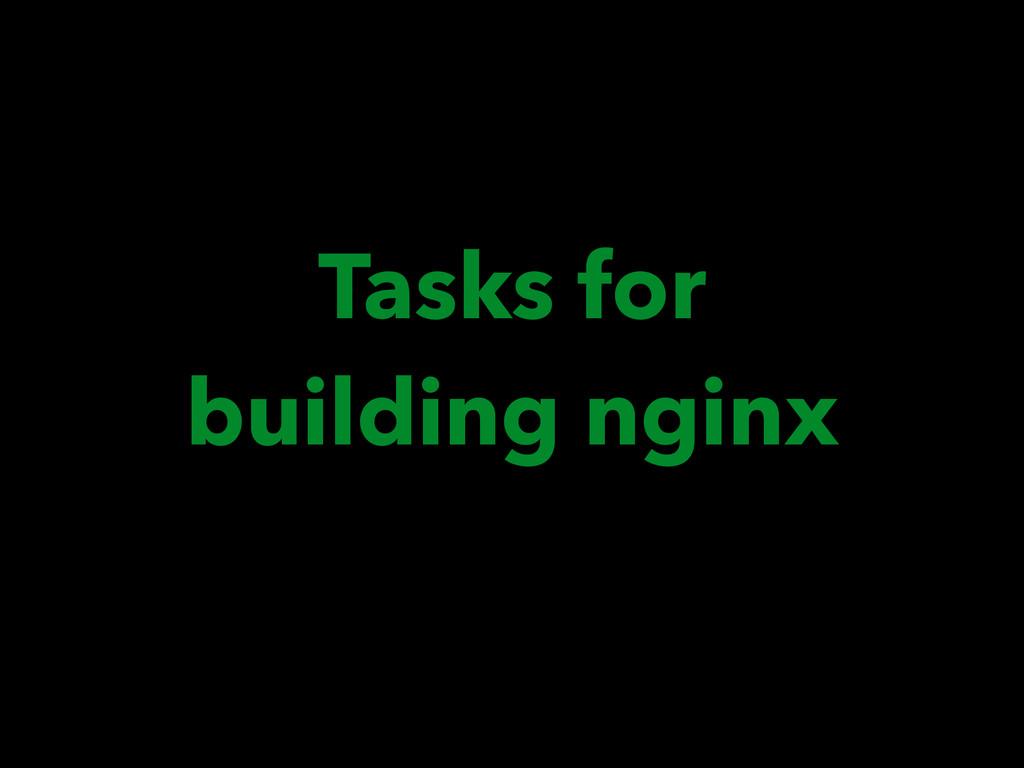 Tasks for building nginx