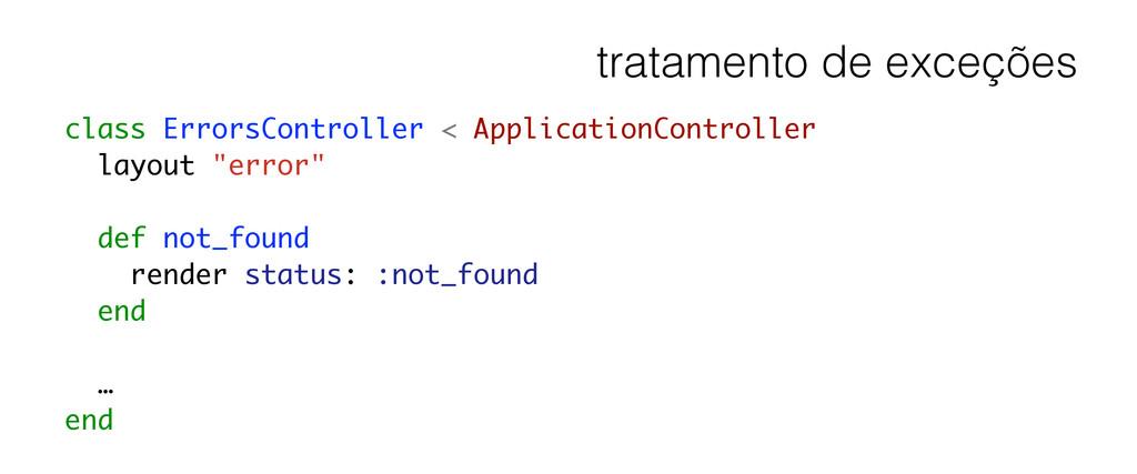 tratamento de exceções class ErrorsController <...