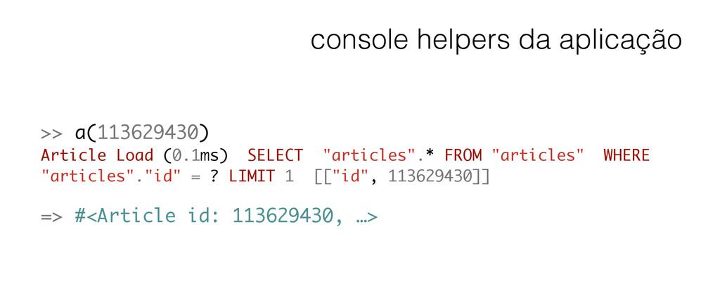 console helpers da aplicação >> a(113629430) Ar...
