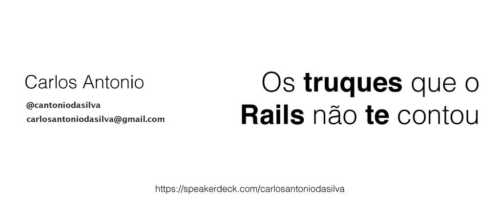 Carlos Antonio https://speakerdeck.com/carlosan...