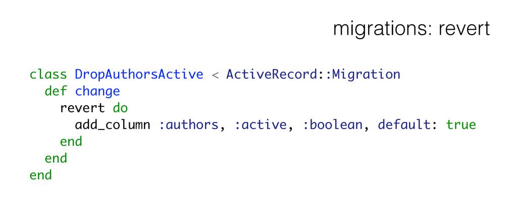 migrations: revert class DropAuthorsActive < Ac...