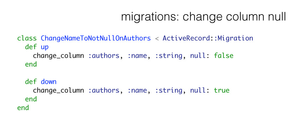 migrations: change column null class ChangeName...