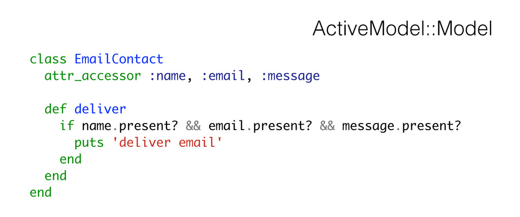 ActiveModel::Model class EmailContact attr_acce...