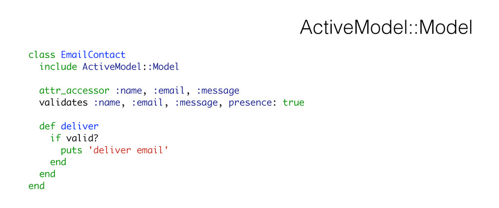 ActiveModel::Model class EmailContact include A...