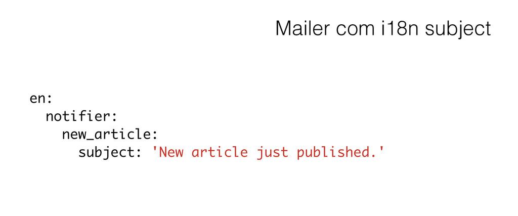 Mailer com i18n subject en: notifier: new_artic...