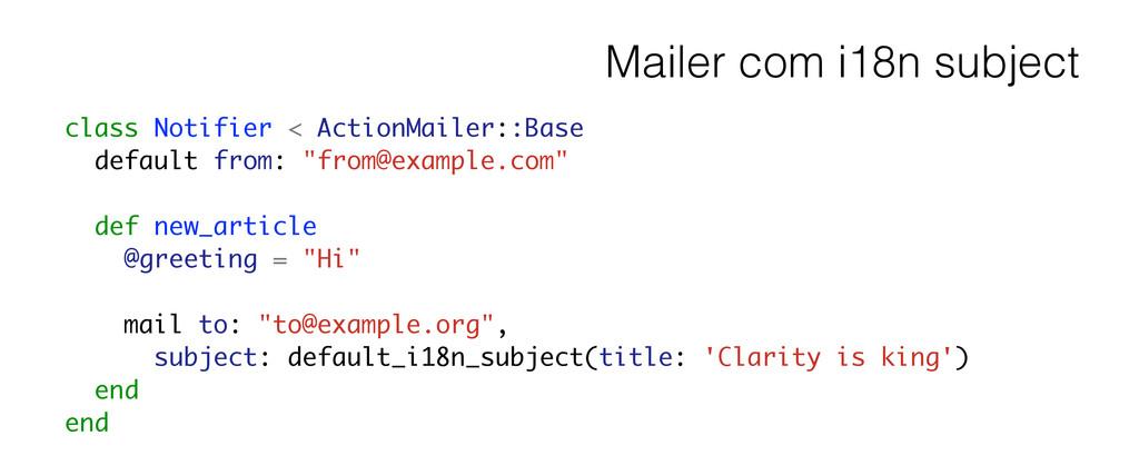 Mailer com i18n subject class Notifier < Action...