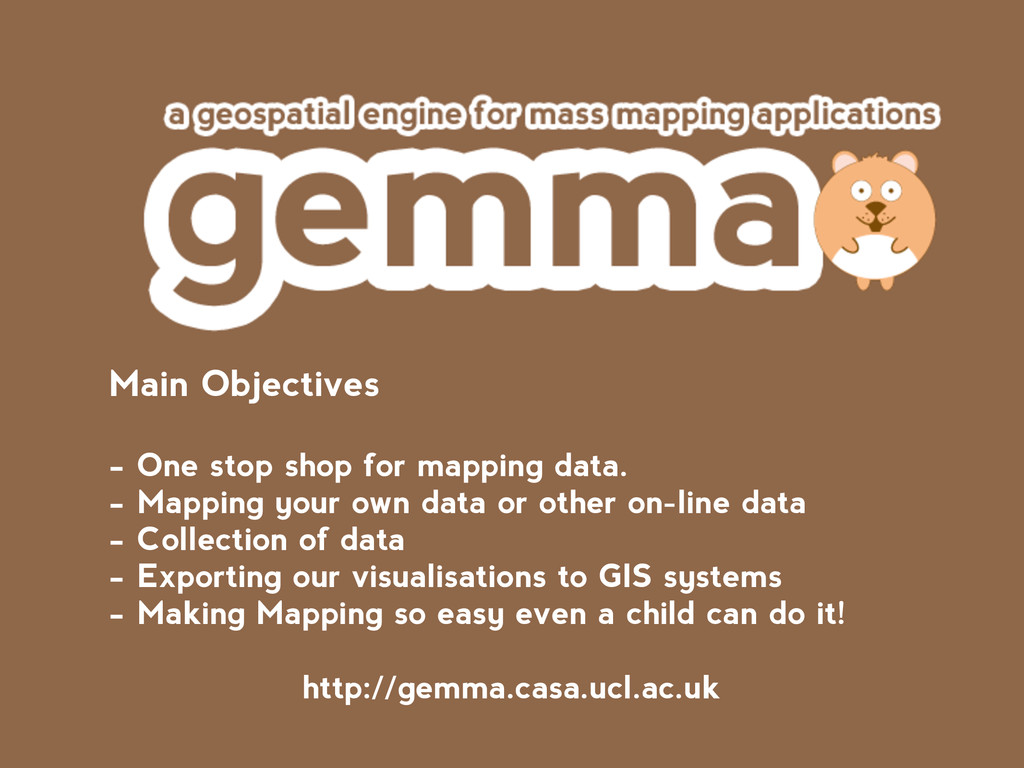 Main Objectives ! - One stop shop for mapping d...