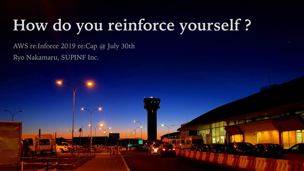 How do you reinforce yourself ? AWS re:Inforce ...
