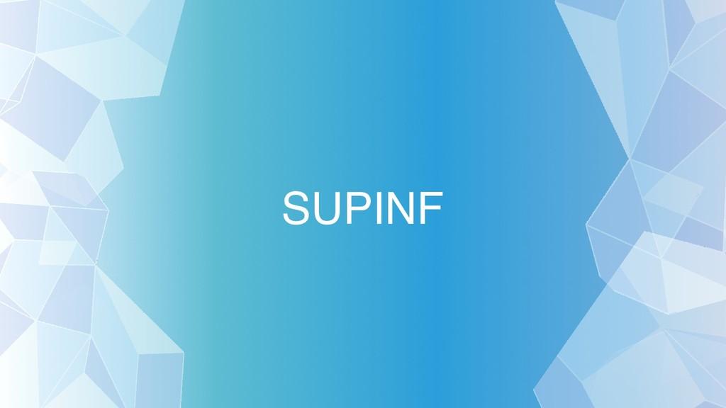 SUPINF