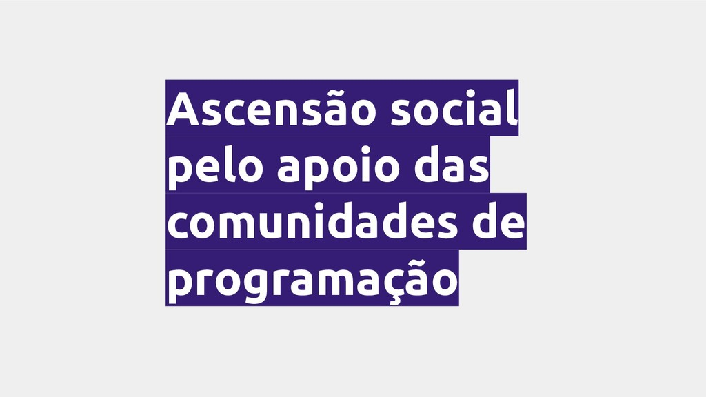 Ascensão social pelo apoio das comunidades de p...