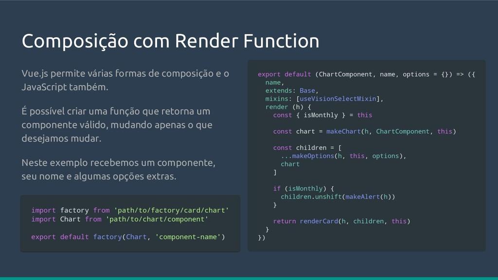 Composição com Render Function Vue.js permite v...