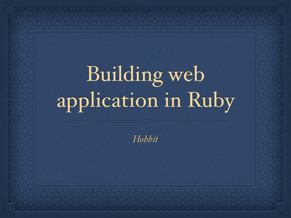 Building web application in Ruby Hobbit