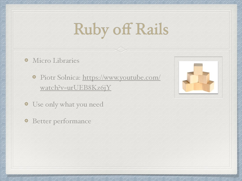 Ruby off Rails Micro Libraries! Piotr Solnica: h...