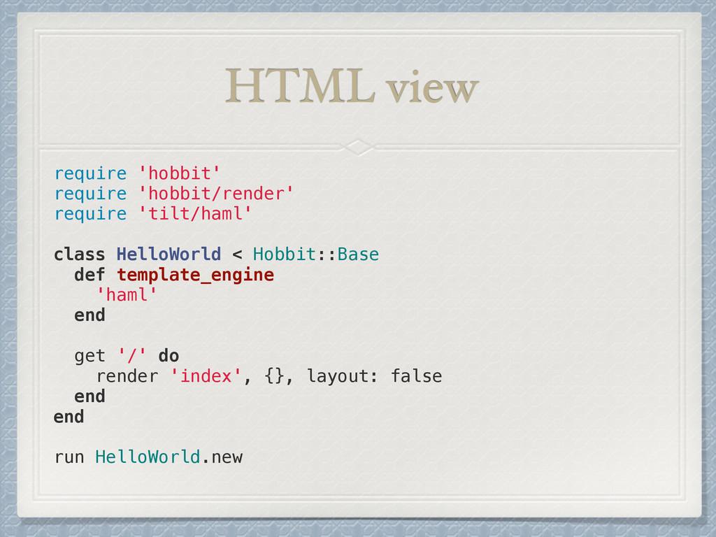 HTML view require 'hobbit' require 'hobbit/rend...