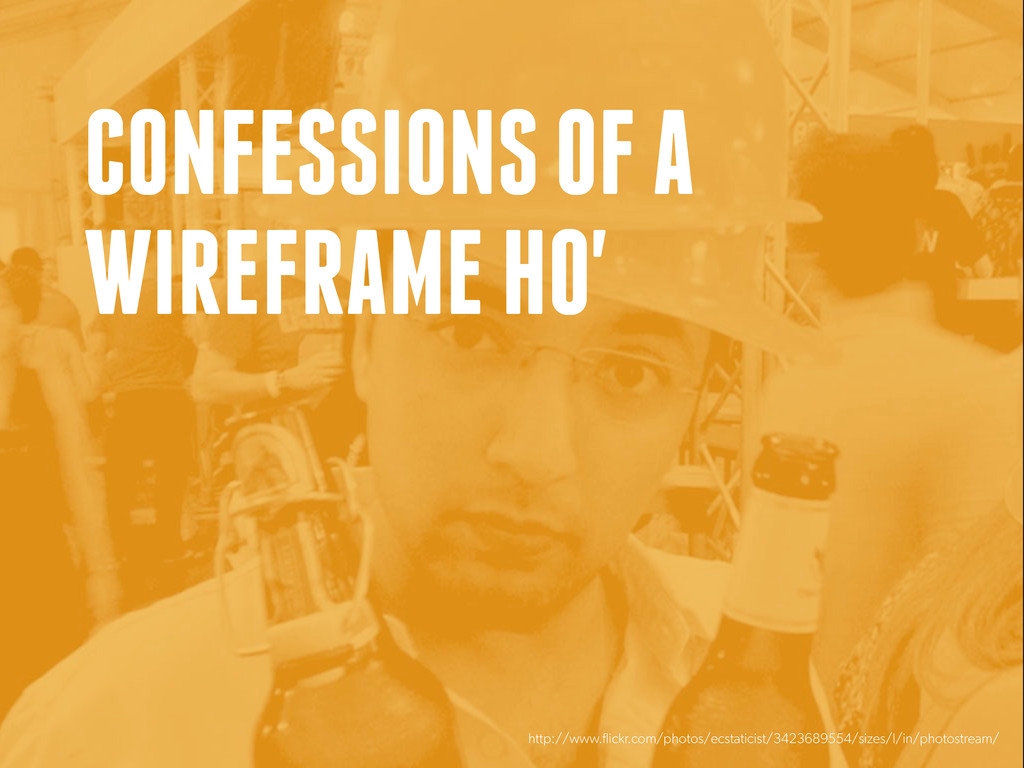 CONFESSIONS OF A WIREFRAME HO' http://www.flick...