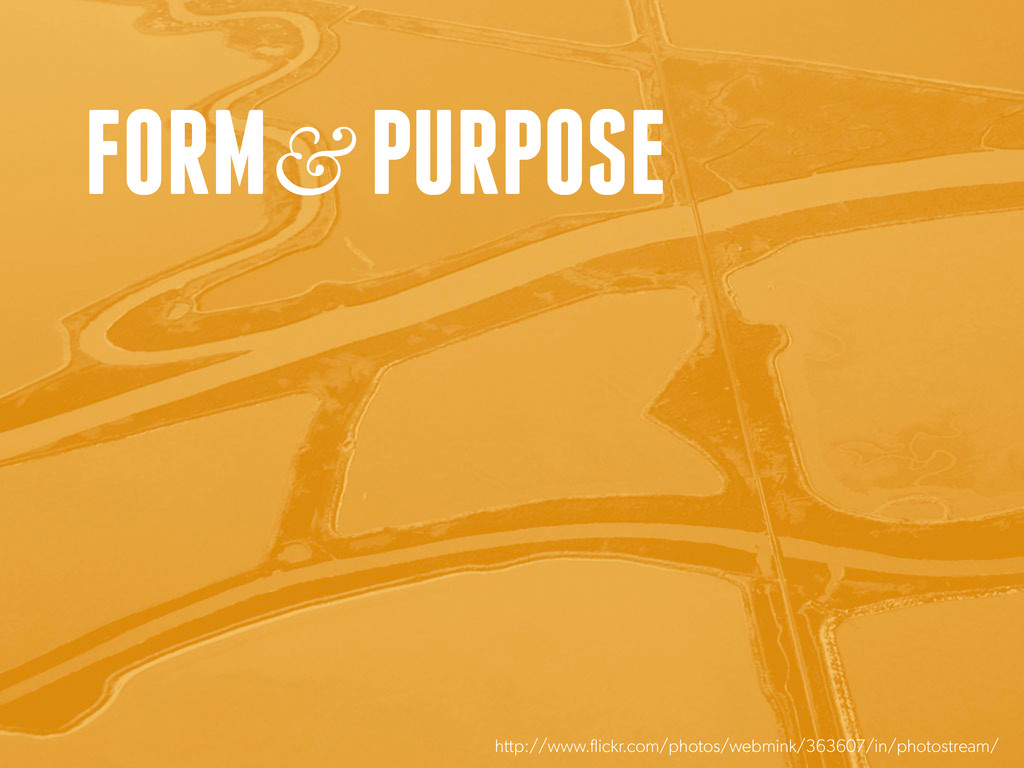 FORM& PURPOSE http://www.flickr.com/photos/webm...