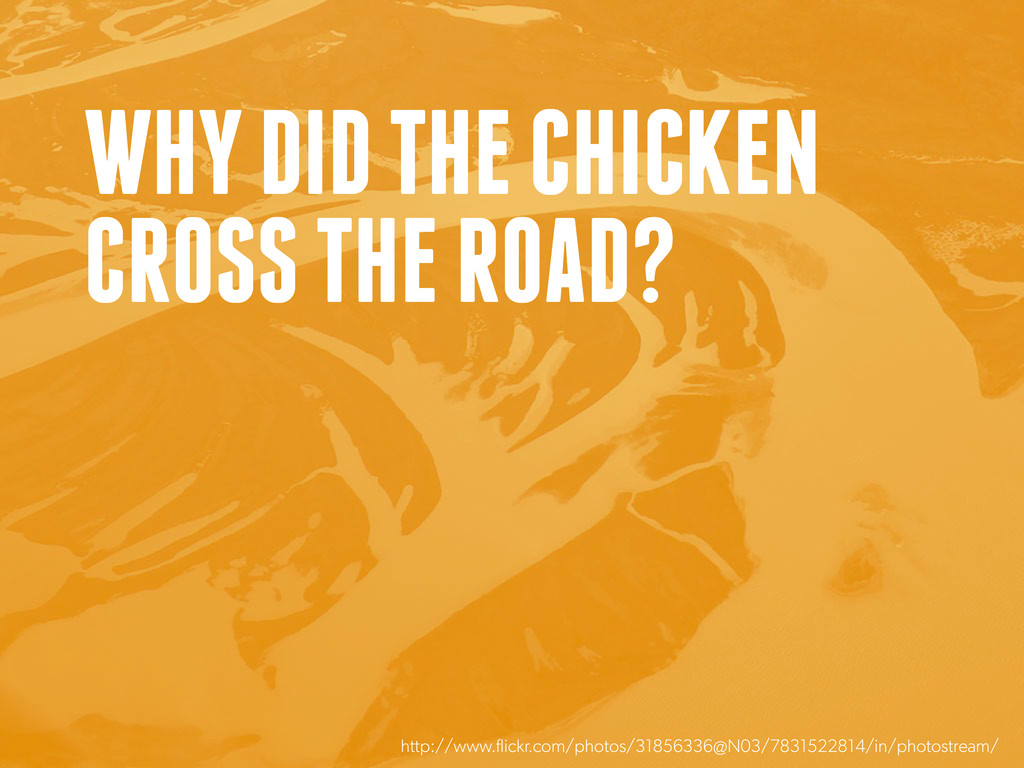 WHY DID THE CHICKEN CROSS THE ROAD? http://www....