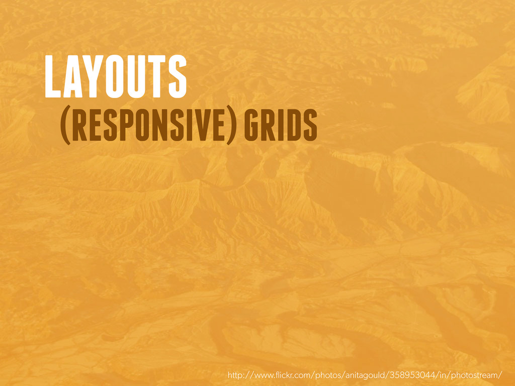LAYOUTS (RESPONSIVE) GRIDS http://www.flickr.co...