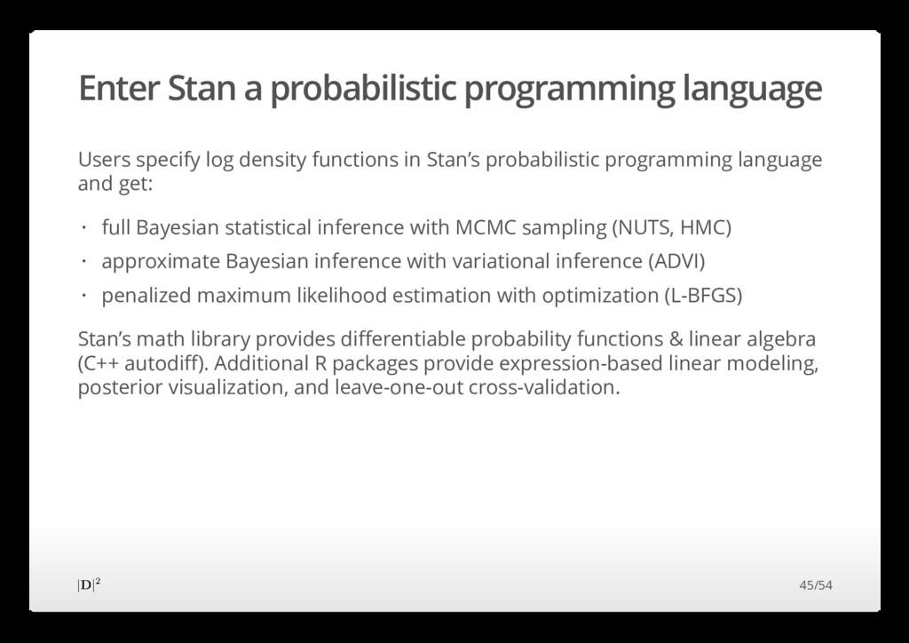 Enter Stan a probabilistic programming language...