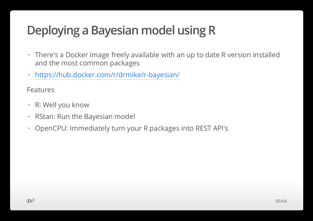 Deploying a Bayesian model using R Features The...