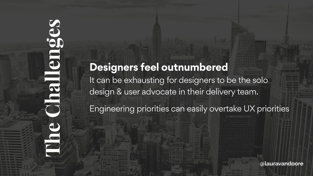 Designers feel outnumbered It can be exhaustin...