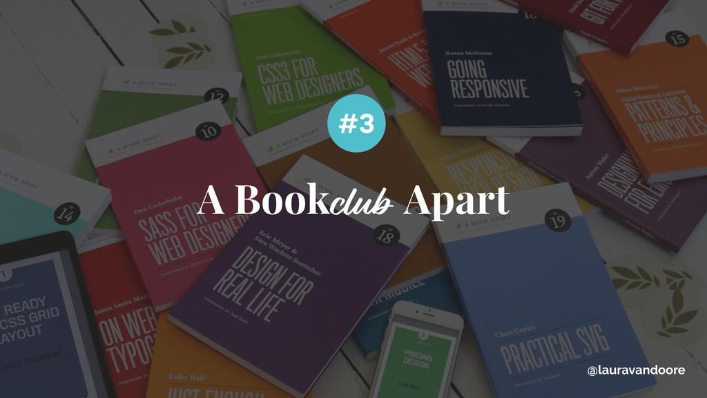 A Book Apart club #3 @lauravandoore