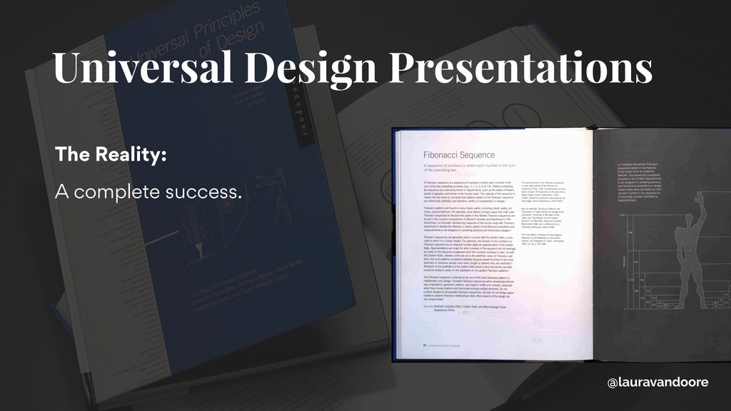 Universal Design Presentations The Reality: A c...