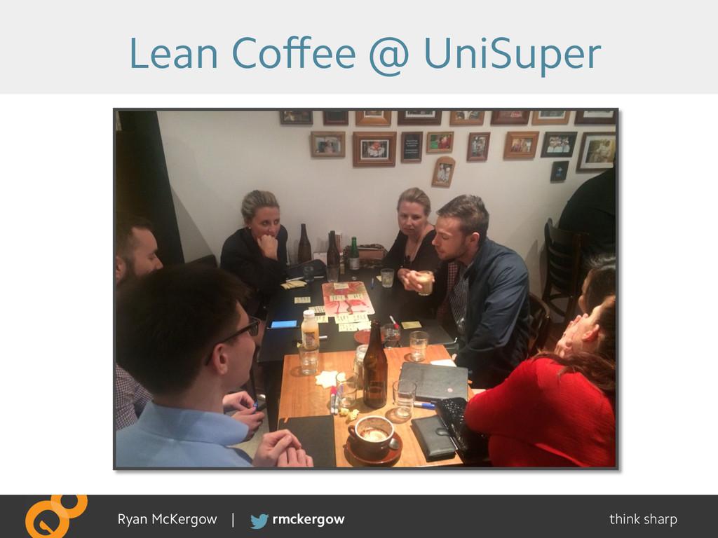 think sharp rmckergow Ryan McKergow | Lean Coffe...