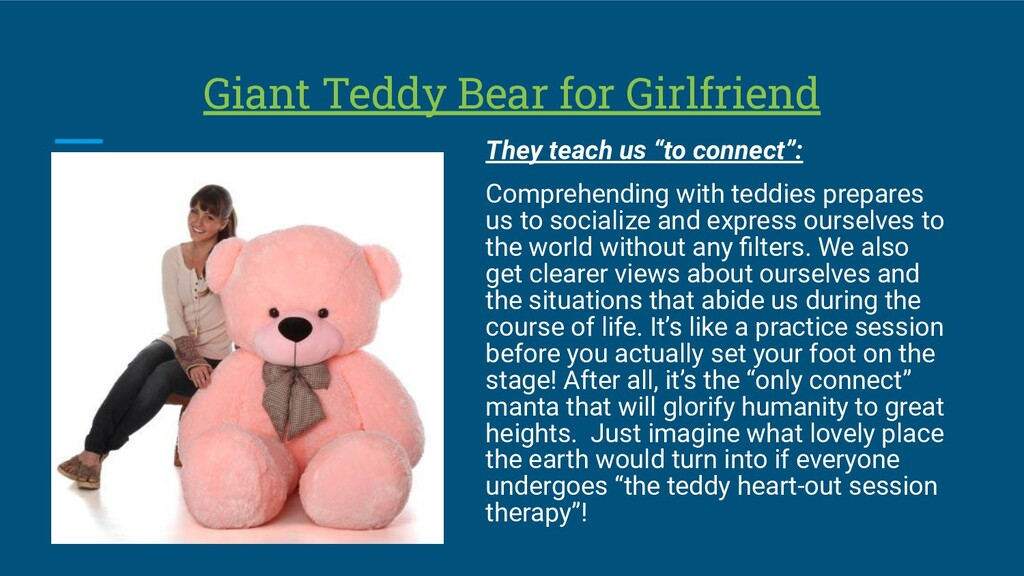 "Giant Teddy Bear for Girlfriend They teach us ""..."