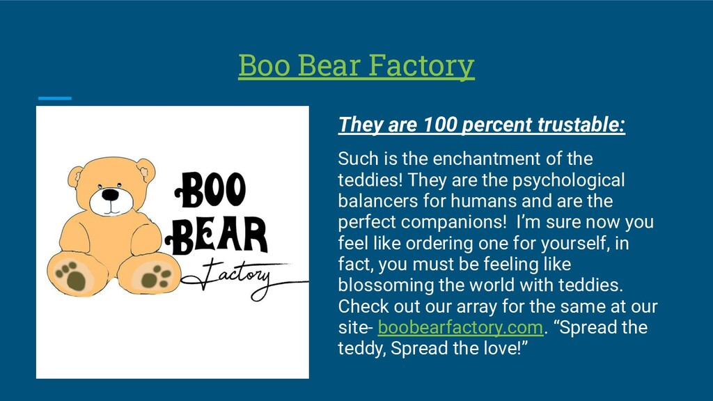 Boo Bear Factory They are 100 percent trustable...