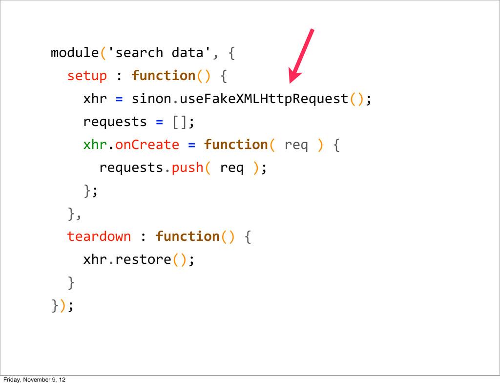 module('search data', {   setup ...