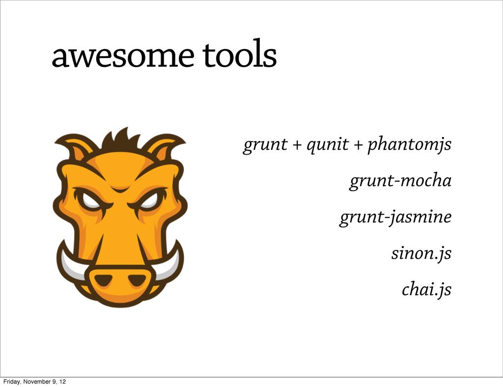 awesome tools grunt + qunit + phantomjs grunt-m...