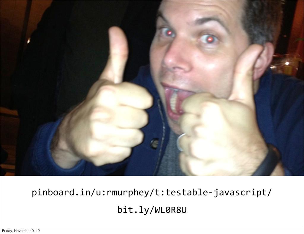 pinboard.in/u:rmurphey/t:testable-‐javascript/...