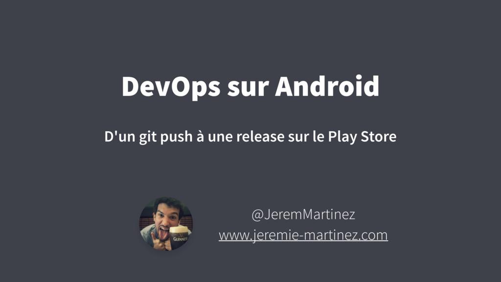 DevOps sur Android D'un git push à une release ...
