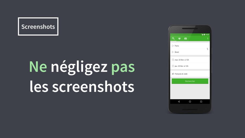 Screenshots Ne négligez pas les screenshots