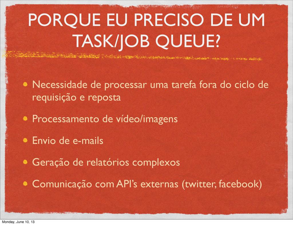 PORQUE EU PRECISO DE UM TASK/JOB QUEUE? Necessi...