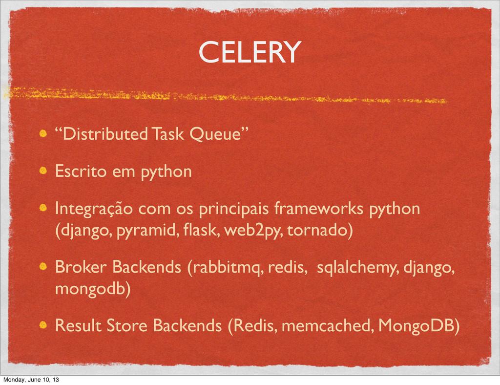 """CELERY """"Distributed Task Queue"""" Escrito em pyth..."""