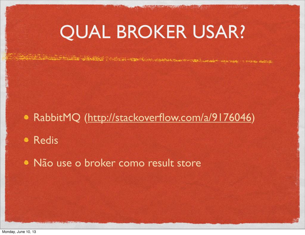 QUAL BROKER USAR? RabbitMQ (http://stackoverflow...
