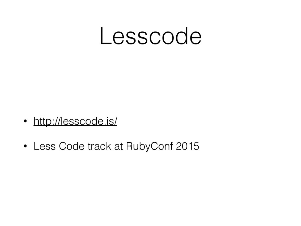Lesscode • http://lesscode.is/ • Less Code trac...