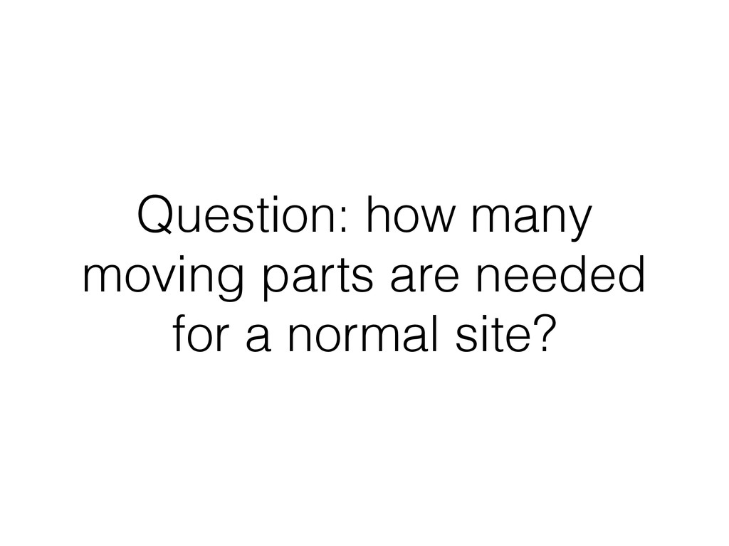 Question: how many moving parts are needed for ...