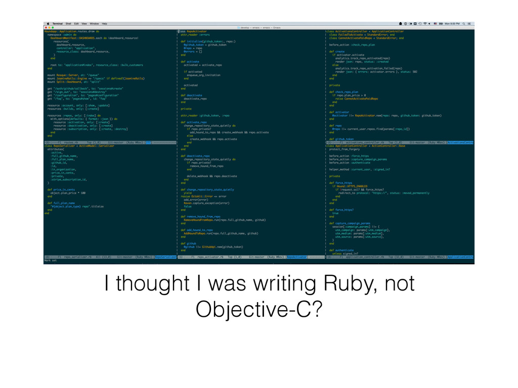 I thought I was writing Ruby, not Objective-C?